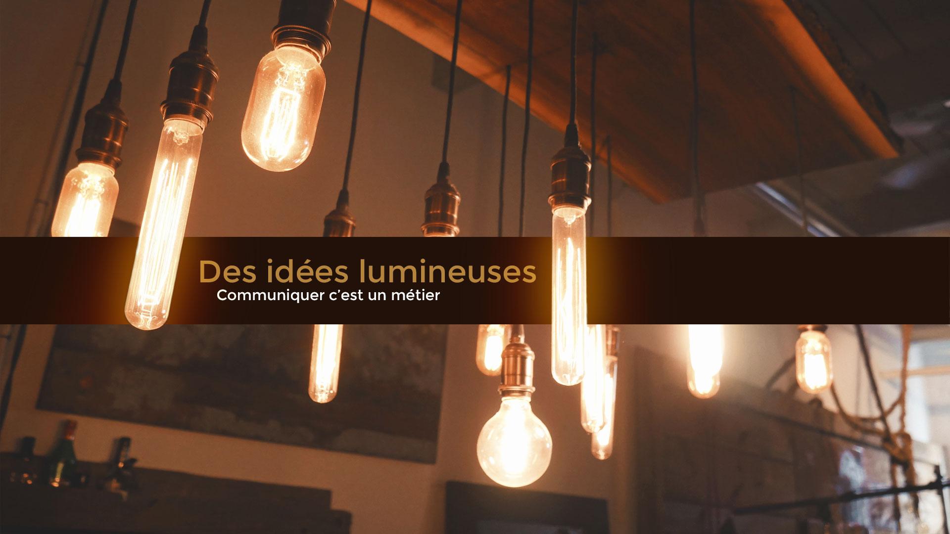 Des idées de design lumineuses - communication web et digitale